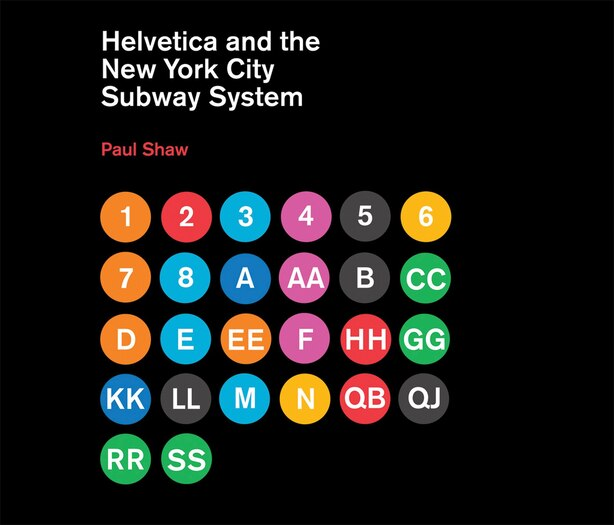 Helvetica and the New York City Subway System: The True (Maybe) Story by Paul Shaw