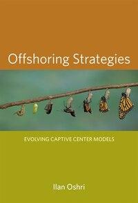 Offshoring Strategies: Evolving Captive Center Models