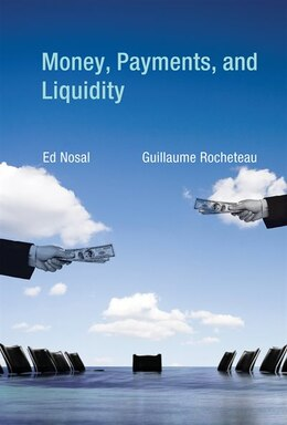 Book Money, Payments, and Liquidity by Ed Nosal