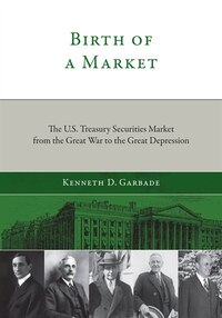 Birth of a Market: The U.s. Treasury Securities Market From The Great War To The Great Depression