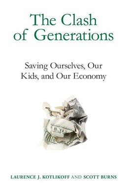 Book The Clash of Generations: Saving Ourselves, Our Kids, and Our Economy by Laurence J. Kotlikoff