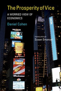 Book The Prosperity of Vice: A Worried View of Economics by Daniel Cohen
