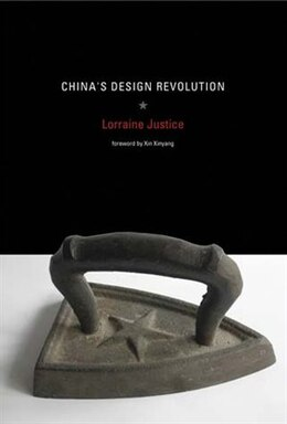 Book China's Design Revolution by Lorraine Justice
