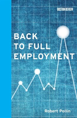 Book Back to Full Employment by Robert Pollin