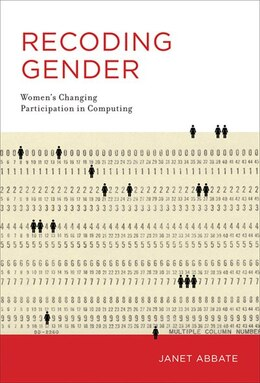 Book Recoding Gender: Women's Changing Participation In Computing by Janet Abbate