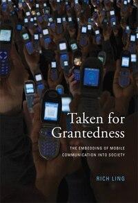 Taken For Grantedness: The Embedding Of Mobile Communication Into Society
