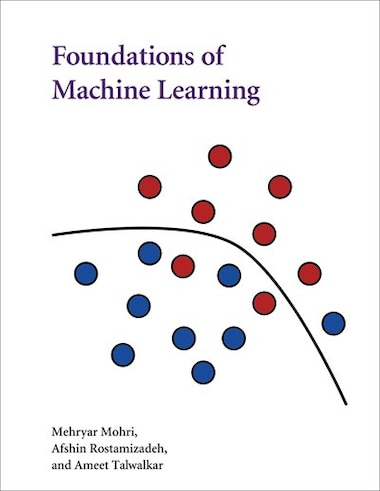 Foundations Of Machine Learning by Mehryar Mohri