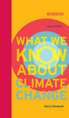 Book What We Know About Climate Change by Kerry Emanuel