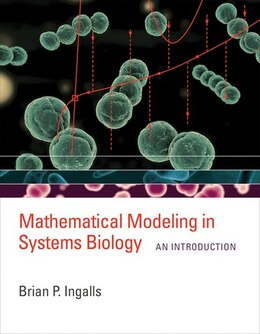 Book Mathematical Modeling In Systems Biology: An Introduction by Brian P. Ingalls