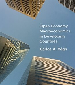 Book Open Economy Macroeconomics In Developing Countries by Carlos A. Végh