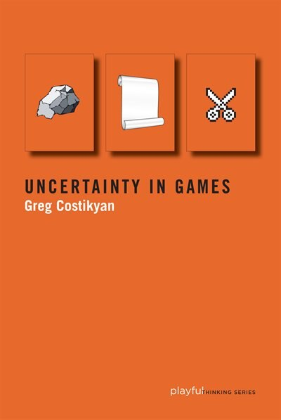 Uncertainty In Games by Greg Costikyan