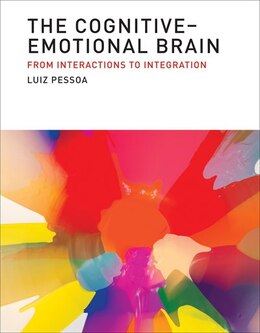 Book The Cognitive-emotional Brain: From Interactions To Integration by Luiz Pessoa