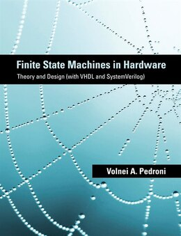 Book Finite State Machines In Hardware: Theory And Design (with Vhdl And Systemverilog) by Volnei A. Pedroni