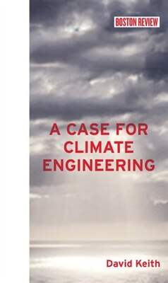 Book A Case For Climate Engineering by David Keith