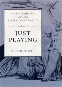 Game Theory and the Social Contract: Just Playing