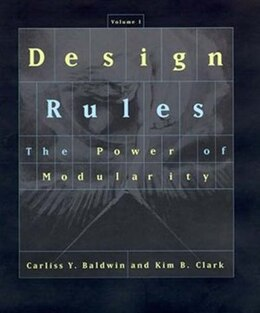 Book Design Rules: The Power of Modularity by Carliss Y. Baldwin