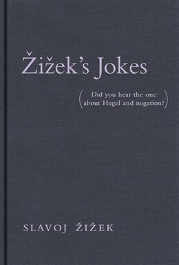 Book Zizek's Jokes: (did You Hear The One About Hegel And Negation?) by Slavoj Zizek