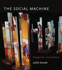 Book The Social Machine: Designs For Living Online by Judith Donath