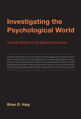 Book Investigating The Psychological World: Scientific Method In The Behavioral Sciences by Brian D. Haig