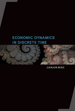 Book Economic Dynamics In Discrete Time by Jianjun Miao