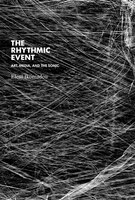 The Rhythmic Event: Art, Media, And The Sonic