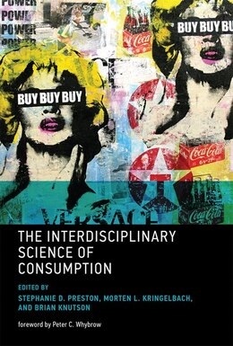 Book The Interdisciplinary Science Of Consumption by Stephanie D. Preston