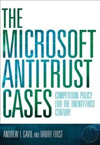 The Microsoft Antitrust Cases: Competition Policy For The Twenty-first Century