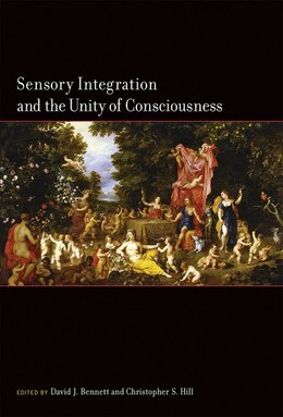 Book Sensory Integration And The Unity Of Consciousness by David Bennett