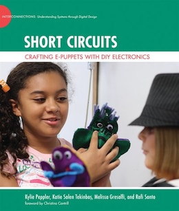 Book Short Circuits: Crafting E-puppets With Diy Electronics by Kylie Peppler