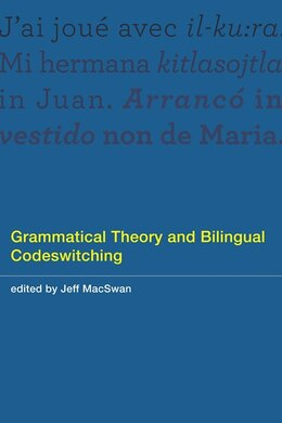 Book Grammatical Theory And Bilingual Codeswitching by Jeff Macswan