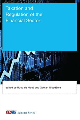 Book Taxation And Regulation Of The Financial Sector by Ruud De Mooij