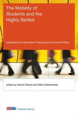 Book The Mobility Of Students And The Highly Skilled: Implications For Education Financing And Economic… by Marcel Gérard
