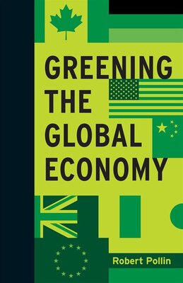 Book Greening The Global Economy by Robert Pollin