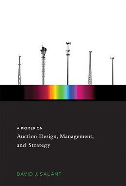 Book A Primer On Auction Design, Management, And Strategy by David J. Salant