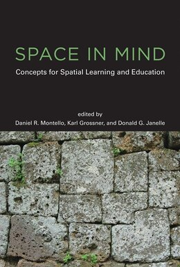 Book Space In Mind: Concepts For Spatial Learning And Education by Daniel R. Montello