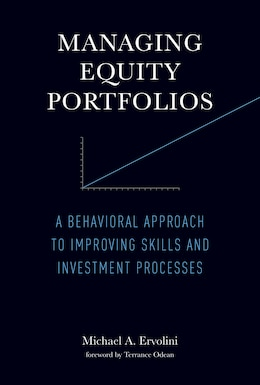 Book Managing Equity Portfolios: A Behavioral Approach To Improving Skills And Investment Processes by Michael A. Ervolini