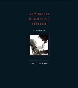 Book Artificial Cognitive Systems: A Primer by David Vernon