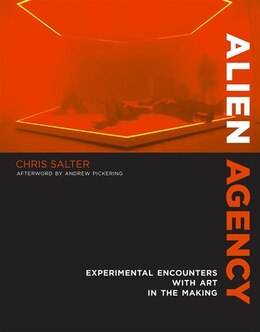 Book Alien Agency: Experimental Encounters With Art In The Making by Chris Salter
