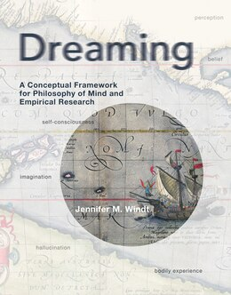 Book Dreaming: A Conceptual Framework For Philosophy Of Mind And Empirical Research by Jennifer M. Windt