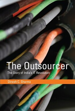 Book The Outsourcer: The Story Of India's It Revolution by Dinesh C. Sharma