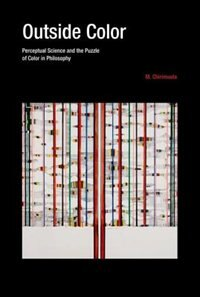 Book Outside Color: Perceptual Science And The Puzzle Of Color In Philosophy by M. Chirimuuta