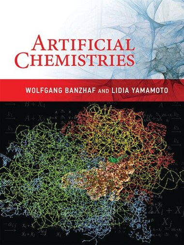 Artificial Chemistries by Wolfgang Banzhaf