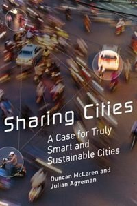 Book Sharing Cities: A Case For Truly Smart And Sustainable Cities by Duncan Mclaren