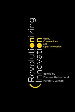 Book Revolutionizing Innovation: Users, Communities, And Open Innovation by Dietmar Harhoff