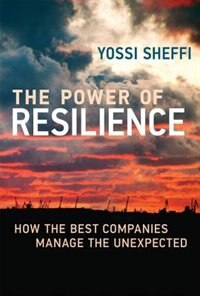Book The Power Of Resilience: How The Best Companies Manage The Unexpected by Yossi Sheffi