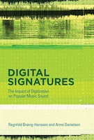Digital Signatures: The Impact Of Digitization On Popular Music Sound