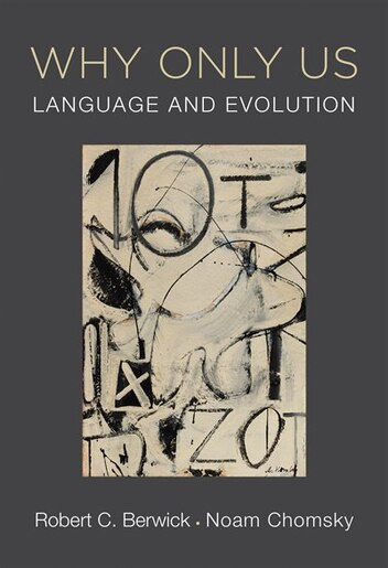 Why Only Us: Language And Evolution de Robert C. Berwick