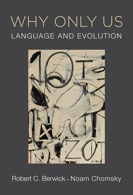 Book Why Only Us: Language And Evolution by Robert C. Berwick