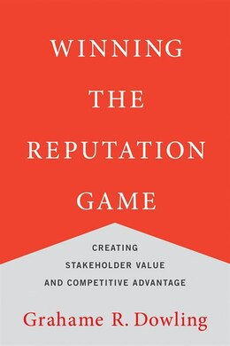Book Winning The Reputation Game: Creating Stakeholder Value And Competitive Advantage by Grahame R. Dowling