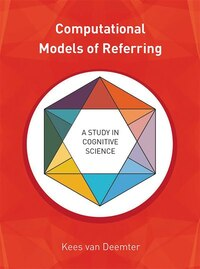 Computational Models Of Referring: A Study In Cognitive Science